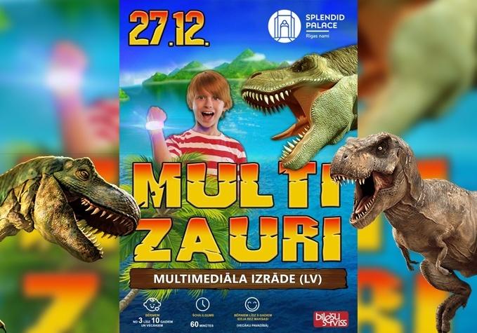 """Unikāls šovs bērniem """"MultiZauri"""""""